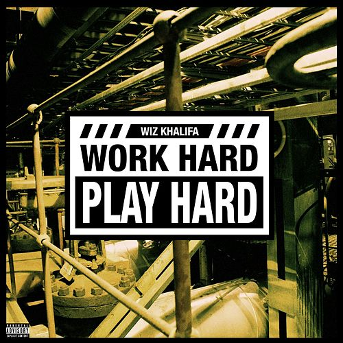Play & Download Work Hard, Play Hard by Wiz Khalifa | Napster
