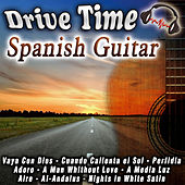 Play & Download Drive Time Spanish Guitar by Various Artists | Napster