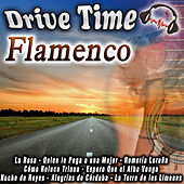 Play & Download Drive Time Flamenco by Various Artists | Napster