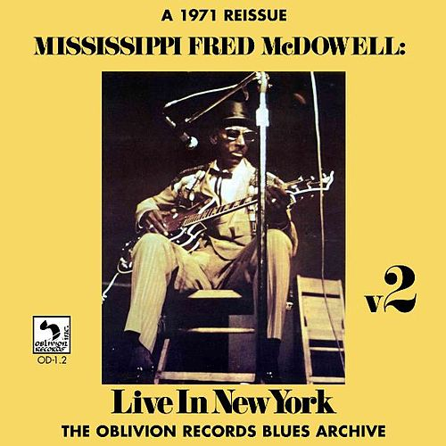 Play & Download Live in New York, Vol. 2 by Mississippi Fred McDowell | Napster