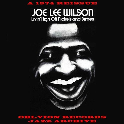 Play & Download Livin' High Off Nickels and Dimes by Joe Lee Wilson | Napster