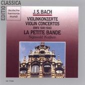 Bach, J.S.: Violin Concertos BWV 1041-1043 von Sigiswald Kuijken