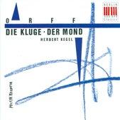Play & Download ORFF, C.: Kluge (Die) / Der Mond [Operas] (Kegel) by Various Artists | Napster