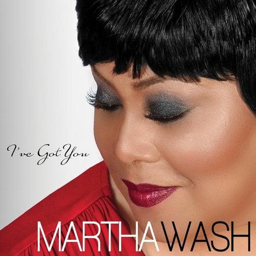 I've Got You - Single by Martha Wash