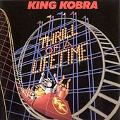 Thrill of a Lifetime (2010 Remaster) by King Kobra