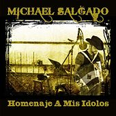 Play & Download Homenaje a Mis Idolos by Michael Salgado | Napster