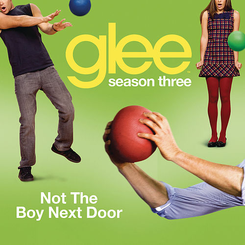 Play & Download Not The Boy Next Door (Glee Cast Version) by Glee Cast | Napster