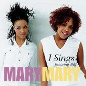 I Sings von Mary Mary