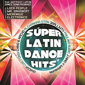 Play & Download Súper Latin Dance Hits by Various Artists | Napster