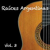 Raices Argentinas Vol.3 by Various Artists