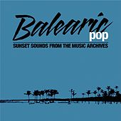 Play & Download Balearic Pop by Various Artists | Napster