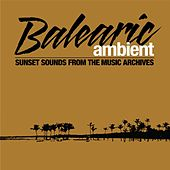 Balearic Ambient by Various Artists