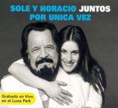 Sole Y Horacio juntos Por Única Vez by Soledad