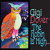 The Robin Is High & the Mustache Is Long by Gigi Dover
