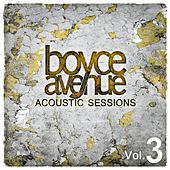 Play & Download Acoustic Sessions, Vol. 3 by Boyce Avenue | Napster