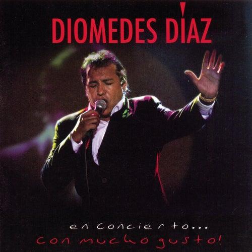 Play & Download Diomedes en Concierto . . Con Mucho Gusto by Diomedes Diaz | Napster