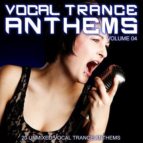 Play & Download Vocal Trance Anthems Vol. 04 by Various Artists | Napster