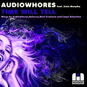 Play & Download Time Will Tell by Audiowhores | Napster