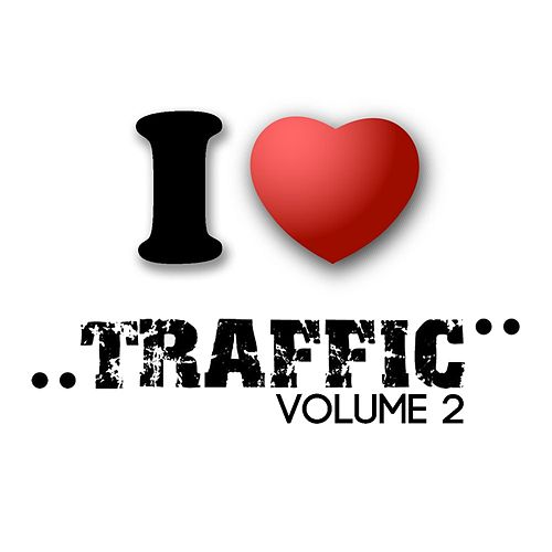 Play & Download I Love Traffic Volume 2 by Various Artists | Napster
