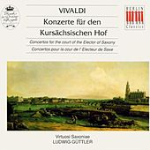 Play & Download Vivaldi.: Concertos for the court of the Elector of Saxony by Virtuosi Saxoniae | Napster