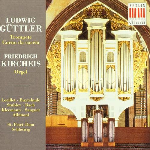 Play & Download Works for Trumpet, Corno da caccia & Organ by Ludwig Güttler | Napster