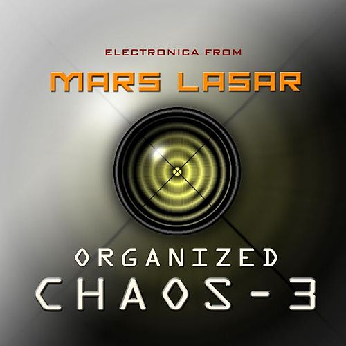 Play & Download Organized Chaos 3 by Mars Lasar | Napster