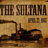 Play & Download April 27, 1865 by Sultana | Napster