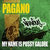 Play & Download My Name Is Pussy Galore by Pagano | Napster