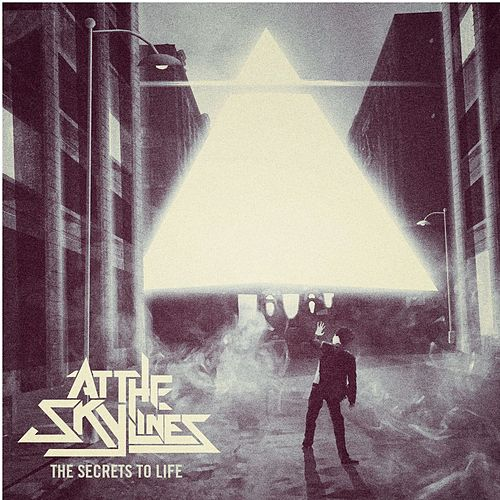 Play & Download The Secrets To Life by At The Skylines | Napster