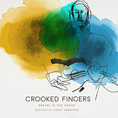Play & Download Breaks in the Armor (Deluxe Version) by Crooked Fingers | Napster