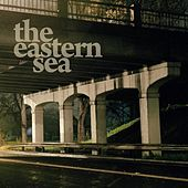 Play & Download The Eastern Sea by The Eastern Sea | Napster