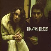 Phantom Tortoise by Phantom Tortoise