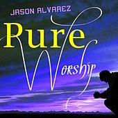 Play & Download Pure Worship by Jason Alvarez | Napster