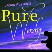 Pure Worship by Jason Alvarez