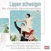 Play & Download Lippen schweigen (Die schönsten Operettenmelodien) by Various Artists | Napster