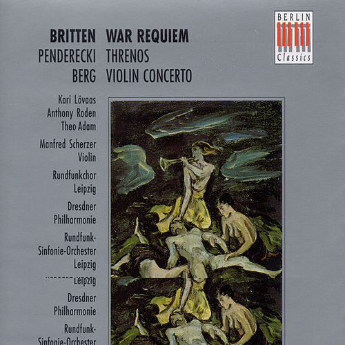 Play & Download Britten: War Requiem Op. 66 - Penderecki: Threnos - Berg: Violin Concerto by Various Artists | Napster