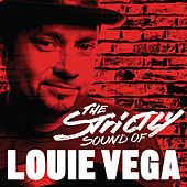 Strictly Sound of Louie Vega (DJ Edition-Unmixed) by Various Artists