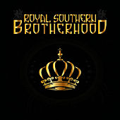 Royal Southern Brotherhood by Royal Southern Brotherhood