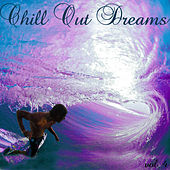 Play & Download Chill Out Dreams 4 by Various Artists | Napster