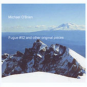 Play & Download Fugue #52 and Other Original Pieces by Michael O'Brien | Napster