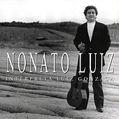 Play & Download Nonato Luiz Interpreta Luiz Gonzaga by Nonato Luiz | Napster