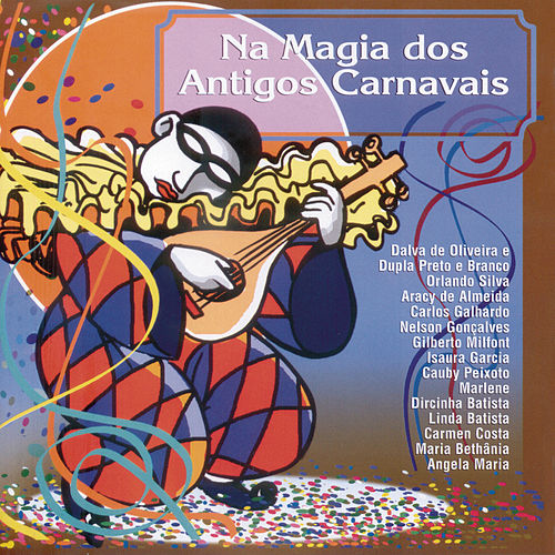 Play & Download Na Magia Dos Antigos Carnavais by Various Artists | Napster