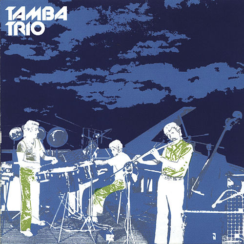 Play & Download Tamba Trio by Tamba Trio | Napster