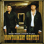 Play & Download Back When I Knew It All by Montgomery Gentry | Napster