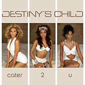 Play & Download Cater 2 U (Dance Mixes) (5 Track Bundle) by Destiny's Child | Napster