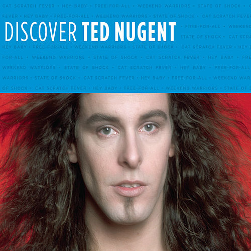 Play & Download Discover Ted Nugent by Ted Nugent | Napster