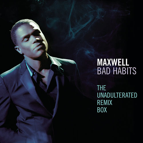 Bad Habits - The Unadulterated Debauchery Remix Box by Maxwell
