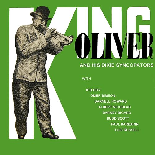Play & Download King Oliver's Dixie Syncopators by King Oliver | Napster