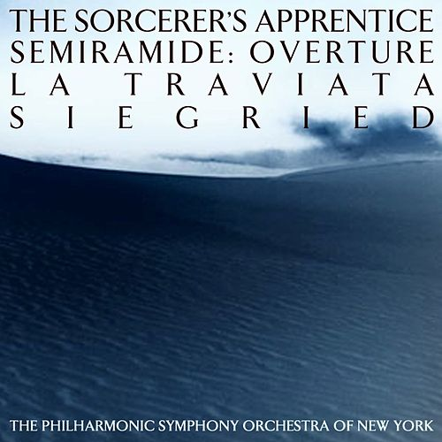 Play & Download The Sorcerers's Apprentice / Semiramide: Overture / La Traviata / Siegfried / Semiramide: Overture by New York Philharmonic | Napster