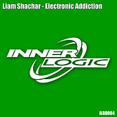 Play & Download Electronic Addiction by Liam Shachar | Napster